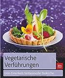 Vegetarische Verführungen: Udo Einenkels fantasievolle Bioküche
