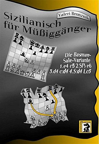 Sizilianisch für Müssiggänger: Die Basman-Sale-Variante 1.e4 c5 2.Sf3 e6 3.d4 c:d4 4.S:d4 Lc5