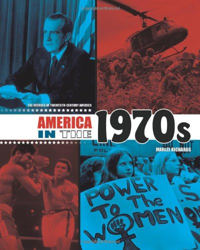 Download America in the 1970s (The Decades of Twentieth-Century America) PDF