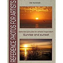 Sunrise and sunset. Selected pictures for artistic inspiration: Reference Photos for Artists