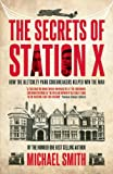 The Secrets of Station X, Michael Smith, 1849540950