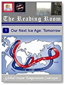 Our Next Ice Age: Tomorrow (The Reading Room at Clocktower Books (Nonfiction) Book 1)
