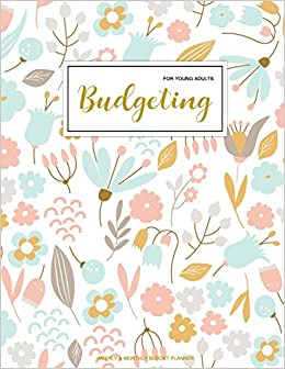 budgeting for young adults finance monthly weekly budget planner