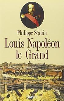 Louis Napoléon le Grand par Séguin