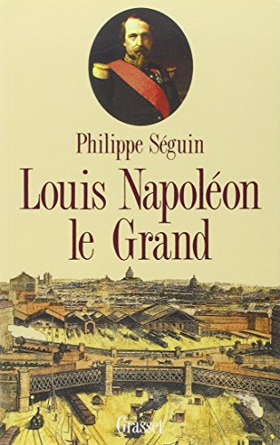 Louis Napoléon le Grand (French Edition)