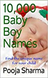 10,000 Baby Boy Names: Find the unique name for your child