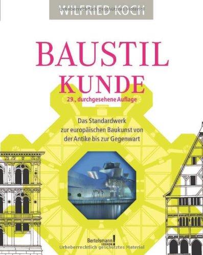 Baustilkunde Sonderausgabe: Das Standardwerk zur europäischen Baukunst von der Antike bis zur Gegenwart