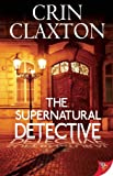 The Supernatural Detective, Crin Claxton, 160282861X
