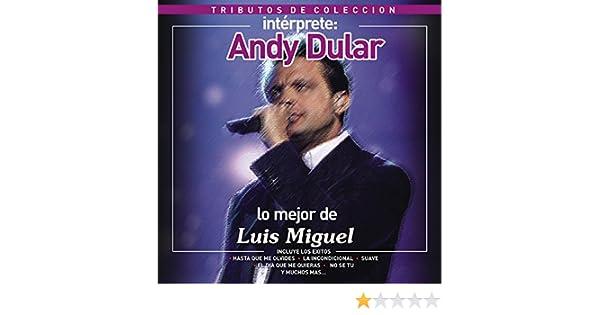 Tributos de Colección / Lo Mejor de Luis Miguel by Andy Dular on Amazon Music - Amazon.com