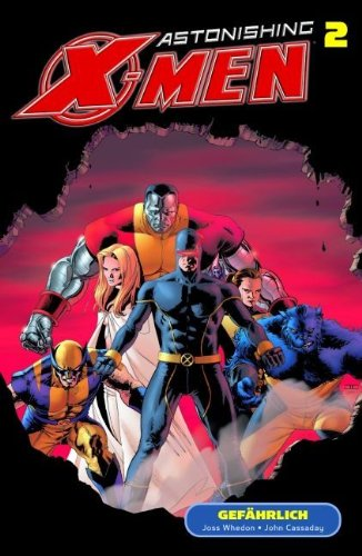 Astonishing X-Men: Bd. 2: Gefährlich Broschiert – 16. August 2006 Joss Whedon John Cassaday Panini 3866071450