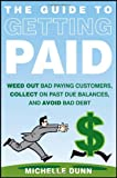 The Guide to Getting Paid, Michelle Dunn, 1118011619