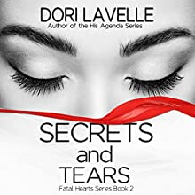 Secrets and Tears Audiobook by Dori Lavelle Narrated by Cindy Hardin