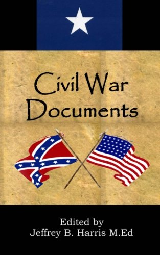 Civil War Documents: A Collection of Primary Sources: Ordinances of Secession, Confederate Constitution, Gettysburg Address, Emancipation Proclamation, Diaries and More (Primary Source Documents On The Civil War)