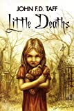 Little Deaths, John F.D. Taff, 1927112117