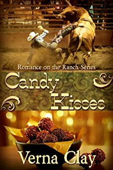 Candy Kisses (Romance on the Ranch Book 4) by [Clay, Verna]