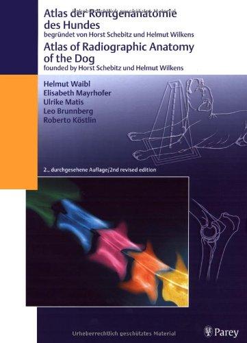 Atlas der Röntgenanatomie des Hund und Katze, Teil 1: Atlas der Röntgenanatomie des Hundes