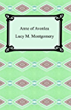 Anne of Avonlea [with Biographical Introduction]