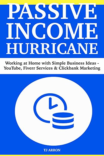 Passive Income Hurricane: Working at Home with Simple Business Ideas - YouTube, Fiverr Services & Clickbank Marketing
