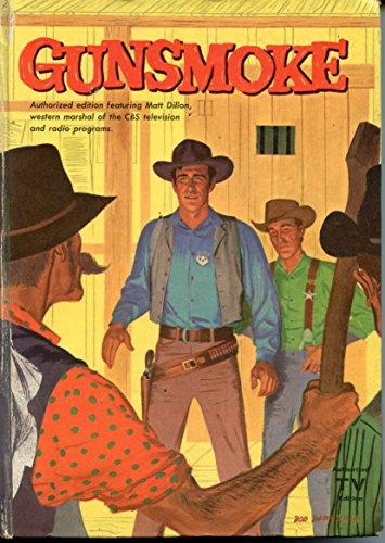 Gunsmoke - Authorized Edition Based on the TV Series featuring James Arness as Matt Dillon