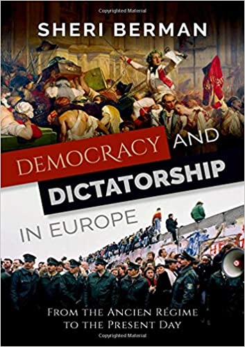 Democracy And Dictatorship In Europe: From The Ancien Régime To The Present Day por Sheri Berman