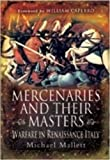 MERCENARIES AND THEIR MASTERS: Warfare in Renaissance Italy