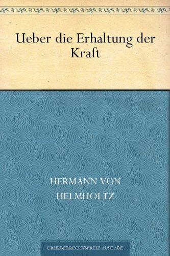 Ueber die Erhaltung der Kraft (German Edition)