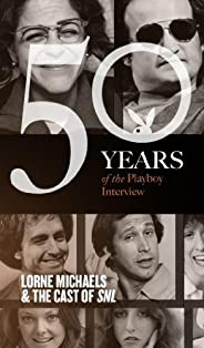 SNL and Lorne Michaels: The Playboy Interviews (Singles Classic) (50 Years of the Playboy Interview)