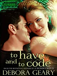 To Have and To Code (A Witch Central Romance) (A Modern Witch)