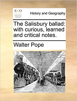 Book The Salisbury ballad: with curious, learned and critical notes.