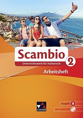 Scambio B / Unterrichtswerk für Italienisch in drei Bänden: Scambio B / Scambio B AH 2: Unterrichtswerk für Italienisch in drei Bänden