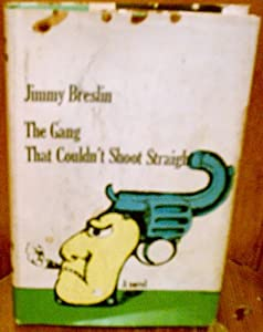 Hardcover The Gang That Couldn't Shoot Straight Book