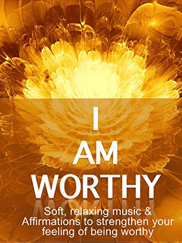 Amazon Com I Am Worthy Soft Relaxing Music