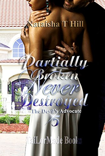 Book: Partially Broken Never Destroyed 5 - The Devil's Advocate by Nataisha T Hill