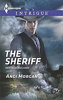 The Sheriff (West Texas Watchmen Series) by [Morgan, Angi]
