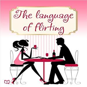 Language of Flirting Audiobook