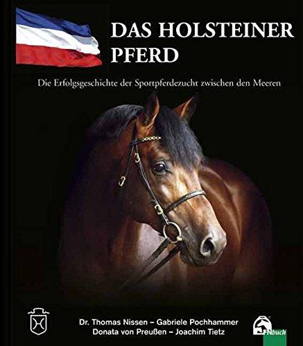 Das Holsteiner Pferd: Die Erfolgsgeschichte der Sportpferdezucht zwischen den Meeren