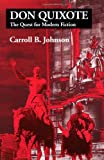 Don Quixote : The Quest for Modern Fiction, Johnson, Carroll B., 1577661486