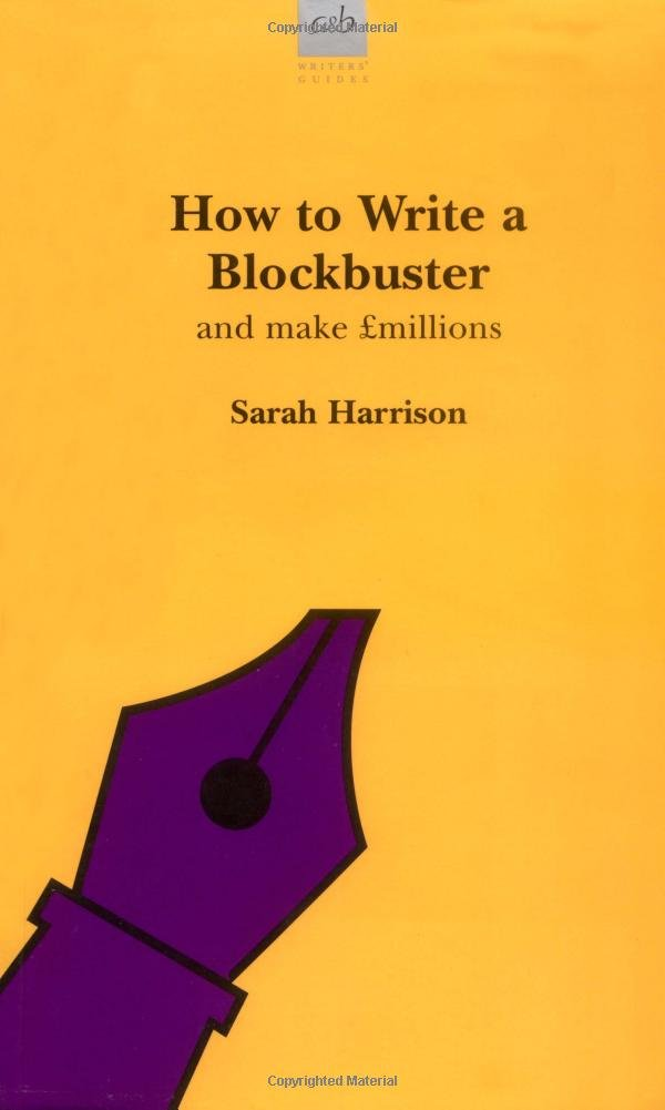 How to Write a Blockbuster (Writers' Guides) ebook