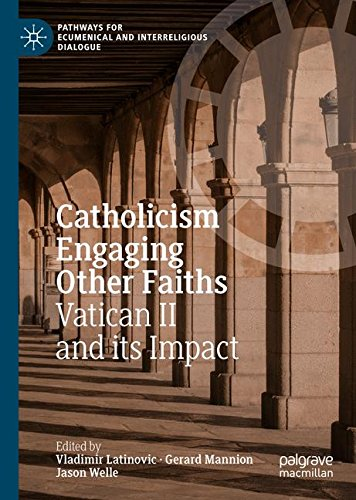 Catholicism Engaging Other Faiths: Vatican II and its Impact (Pathways for Ecumenical and Interreligious Dialogue)