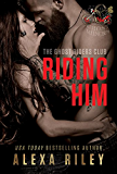 Riding Him (Ghost Riders MC Book 5)