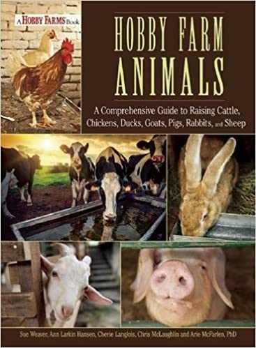 Hobby Farm Animals A Comprehensive Guide To Raising Chickens Ducks