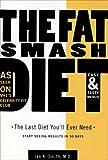The Fat Smash Diet, Ian K. Smith, 0977688909