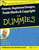 img - for Patents, Registered Designs, Trade Marks and Copyright For Dummies 1st edition by Grant, John, Ashworth, Charlie, Charmasson, Henri J. A. (2008) Paperback book / textbook / text book