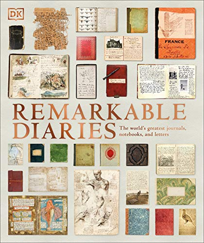 Book Cover: Remarkable Diaries: The World's Greatest Diaries, Journals, Notebooks, & Letters