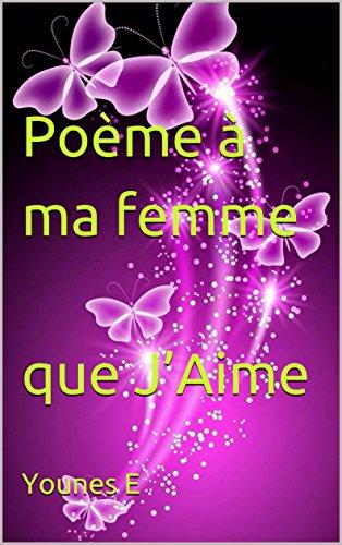 Amazoncom Poème à Ma Femme Que Jaime French Edition