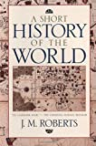 A Short History of the World, John M. Roberts, 019511504X