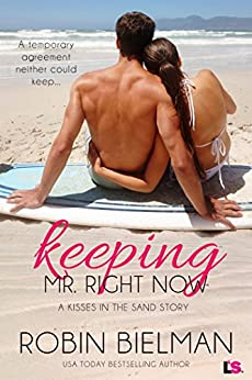 Keeping Mr. Right Now (Kisses in the Sand Book 1) by [Bielman, Robin]