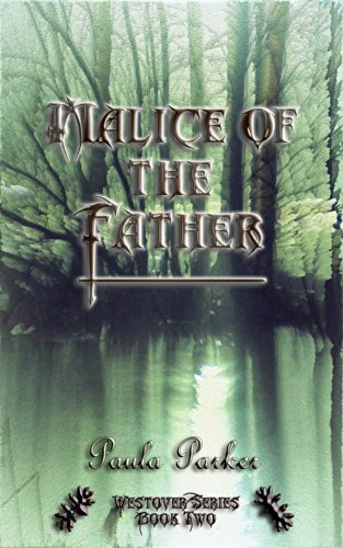 Book: Malice of the Father (Westover Series) by Paula Parker
