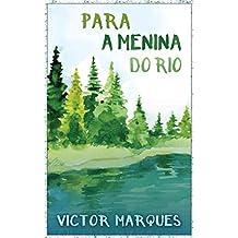 Para a menina do rio (Portuguese Edition)