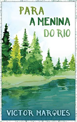 Resultado de imagem para Para a menina do rio amazon